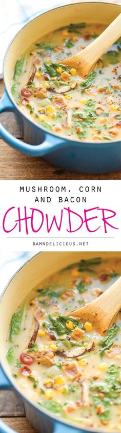 You Have Meals Poisoning More Normally Than You're Thinking That Mushroom, Corn And Bacon Chowder - An Amazingly Creamy Chowder, Loaded With Tons Of Veggies. It's Hearty, Nutritious And So Comforting Calories. Chili Recipes, Soup Recipes, Dinner Recipes, Cooking Recipes, Healthy Recipes, Soup And Sandwich, Soup And Salad, Soups And Stews, Stuffed Mushrooms