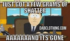 10% OFF ALL SHATTER, CRUMBLE, BUDDER AND HASH! STOP BY AND SEE OUR HUGE SELECTION OF WAX