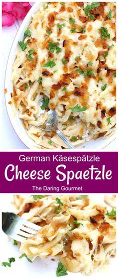 German Cheese Spaetzle (Käsespätzle) - The Daring Gourmet Entree Recipes, Easy Dinner Recipes, Gourmet Recipes, Cooking Recipes, Healthy Recipes, Dinner Ideas, Cooking Ideas, Yummy Recipes, Breakfast Recipes