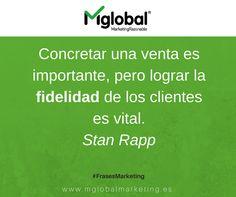 Concretar una venta es importante, pero lograr la fidelidad de los clientes es vital. Stan Rapp #FrasesMarketing #MarketingRazonable #MarketingQuotes