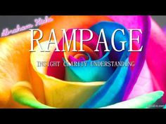 Abraham Hicks - RAMPAGE - Insight Clarity Understanding
