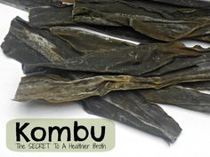 Kombu: The SECRET to a Healthier Broth - Girl Meets Nourishment | http://girlmeetsnourishment.com/kombu-secret-healthier-broth/