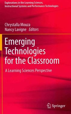Emerging Technologies for the Classroom: A Learning Sciences Perspective