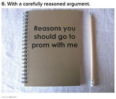 Ways to ask someone to prom <3