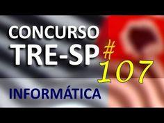 Concurso TRE SP 2016 2017 Informática Aula 107