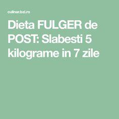 Dieta FULGER de POST: Slabesti 5 kilograme in 7 zile