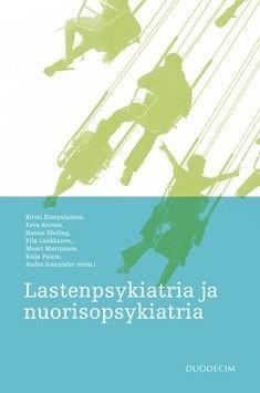 Lastenpsykiatria ja nuorisopsykiatria / Kirsti Kumpulainen, Eeva Aronen, Hanna Ebeling. Lastenpsykiatria ja nuorisopsykiatria -teoksessa käsitellään lasten ja nuorten tavallisimmat mielenterveyden häiriöt, niiden tunnetut etiologiset tekijät ja hoidossa yleisimmin käytettävät menetelmät.