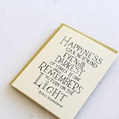 Happiness can be found... Harry Potter movie quote card, Albus Dumbledore Quote, greeting card