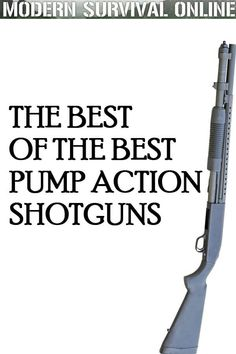 An overview of the top pump-action shotguns, why they're great for preppers, pros and cons and things to consider before buying one. Airsoft Guns, Shotguns, Combat Shotgun, Pump Action Shotgun, Ammo Storage, Tactical Shotgun, Lever Action, Hunting Guns, Fire Powers