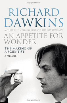 An Appetite For Wonder: The Making of a Scientist: Amazon.co.uk: Richard Dawkins: Books