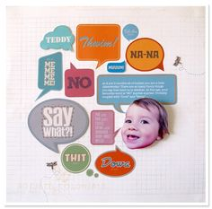 Say what?! - layout by chantallemcdaniel using speech bubbles - Two Peas in a Bucket