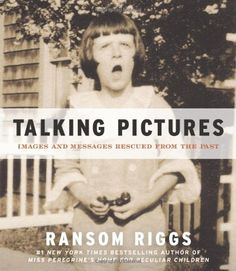 Talking Pictures: Images and Messages Rescued from the Past by Ransom Riggs,http://www.amazon.com/dp/0062099493/ref=cm_sw_r_pi_dp_Bu3bsb06YFG1NCNG    Found out about this book via Mental Floss preview:  http://mentalfloss.com/article/26076/20-self-deprecating-notes-found-vintage-photographs
