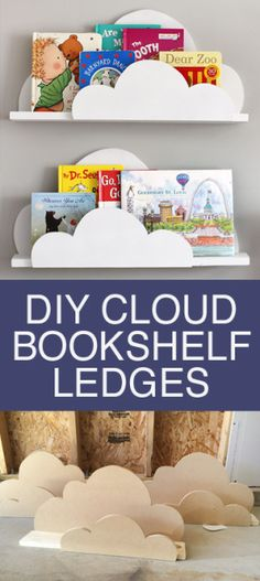 DIY Cloud Bookshelf Ledges, great for a kids bedroom, nursery or playroom decor! Easy to make Cloud Bookshelf Ledges. Perfect for holding your kids books! Easy Home Decor, Kids Decor, Diy Nursery Decor, Playroom Decor, Bedroom Decor, Bedroom Furniture, Nursery Room, Nursery Chairs, Clouds Nursery