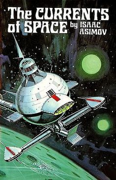 The Currents of Space by Isaac Asimov.  #SciFi  #BookCover  Drawing by Ed Valigurski