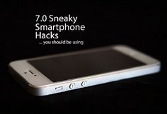 "Seven Sneaky Smartphone ""Hacks"" You Should Be Using  Great tips for travel, many of which apply to iPads too."