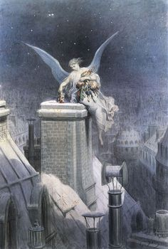 Christmas Eve Gustave Doré                    Makes me think of my darling angel up in heaven, love Kristie