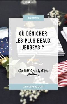 Where to find the most beautiful jersey? Our good addresses Techniques Couture, Sewing Techniques, Diy Kleidung, You Know Where, Couture Sewing, Easy Sewing Projects, Fashion Sewing, Sewing Clothes, Cards Against Humanity