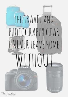 My preferred travel accessories and photography gear