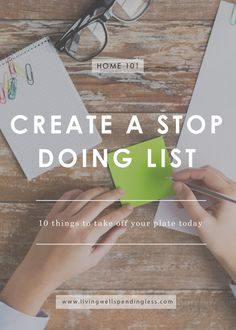 Ever feel like you just can't keep up?  The pressure we put on ourselves to get it all done can sometimes be intense, but the reality is that we don't have to do everything!  Here's how to create a stop doing list with 10 things you can take off your plate TODAY! via @lwsl