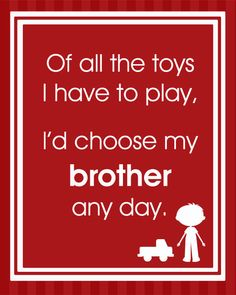 Choose My Brother Any Day Playroom Wall Art by LittleMommyDesigns, $20.00