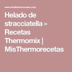 Helado de stracciatella » Recetas Thermomix | MisThermorecetas
