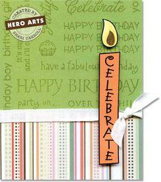 Hero Arts Cardmaking Idea: Celebrate--use clip art candle, put sentiment on it using Hallmark