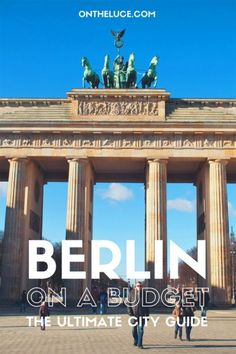 Visiting Berlin on a Budget – how to save money on sightseeing, museums and galleries, food and drink, city views and transport