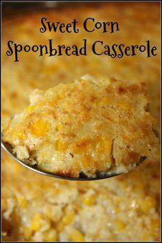 Sweet Corn Spoonbread Casserole