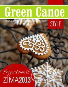 Green Canoe STYLE - Prezentownik 2013 Canoe, Magazines, Green, Desserts, Texts, Food, Design, Style, Journals