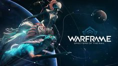 Warframe update: Specters of the Rail.