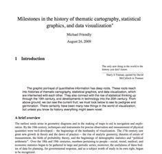 http://www.math.yorku.ca/SCS/Gallery/milestone/milestone.pdf  Milestones in the history of thematic cartography, statistical graphics, and data visualization ∗ Michael Friendly