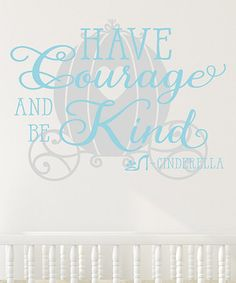 Look what I found on #zulily! 'Have Courage and Be Kind' Wall Quotes™ Decal #zulilyfinds