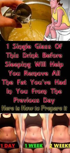 1 SINGLE GLASS OF THIS DRINK BEFORE SLEEPING WILL HELP YOU REMOVE ALL THE FAT YOU'VE HAD IN YOU FROM THE PREVIOUS DAY #health #fitness #remedies #Belly Fat #weightloss #slimfit