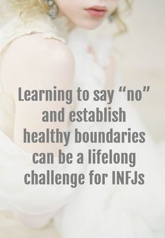 "INFJ - saying ""no"" and establish healthy boundaries"