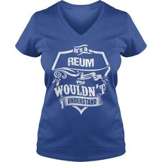 It's A REUM Thing,You Wouldn't Understand Unisex Long Sleeve #gift #ideas #Popular #Everything #Videos #Shop #Animals #pets #Architecture #Art #Cars #motorcycles #Celebrities #DIY #crafts #Design #Education #Entertainment #Food #drink #Gardening #Geek #Hair #beauty #Health #fitness #History #Holidays #events #Home decor #Humor #Illustrations #posters #Kids #parenting #Men #Outdoors #Photography #Products #Quotes #Science #nature #Sports #Tattoos #Technology #Travel #Weddings #Women