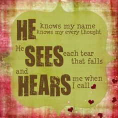 He sees and He hears.