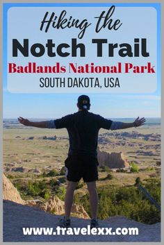 Hiking the Notch Trail in Badlands National Park - Travel Lexx Badlands National Park, Us National Parks, Nationalparks Usa, North Country Trail, South Dakota Travel, Great American Road Trip, Hiking Tips, The Great Outdoors, Trip Planning