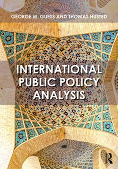 International public policy analysis Social Policy, Economic Policy, Data Architecture, College Guide, Political Economy, Politics, Online Marketing Tools, Public Administration