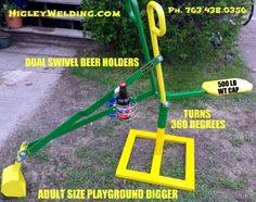 Adult size digger with beer holders shown on transportable base. www.HigleyWelding.com