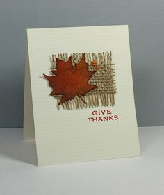 Give Thanks Card by Arrieta Arrieta Fall Cards, Holiday Cards, Burlap Card, Karten Diy, Leaf Cards, Thanksgiving Cards, Halloween Cards, Paper Cards, Creative Cards