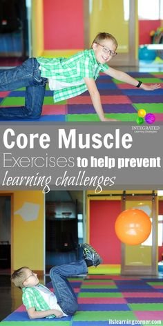 Why these Core Muscle Exercises Help Prevent Learning Challenges in the Classroom - Integrated Learning Strategies Gross Motor Activities, Movement Activities, Gross Motor Skills, Sensory Activities, Therapy Activities, Activities For Kids, Physical Activities, Cerebral Palsy Activities, Sensory Rooms
