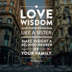 Love wisdom like a sister; make insight a beloved member of your family. Proverbs 7, Book Of Proverbs, Cool Words, Wise Words, Bible Quotes, Bible Verses, Sola Scriptura, Christine Caine, Lush Bath Bombs