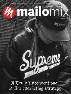 Supreme: A Truly Unconventional Online Marketing Strategy - Mailomix Newsletter Weekly Newsletter, Online Marketing Strategies, Streetwear Brands, Supreme, Success, Business, Cover, Slipcovers