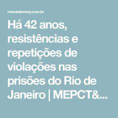 Há 42 anos, resistências e repetições de violações nas prisões do Rio de Janeiro | MEPCT/RJ