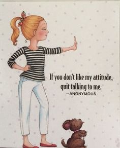If You Don't Like My Attitude. Quit Talking to Me-Mary Engelbreit Artwork Magnet