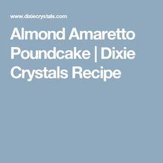 Almond Amaretto Poundcake | Dixie Crystals Recipe