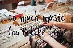 so mush music too lttle time