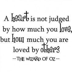 a heart is not judged by how much you love, but how much you are loved by others