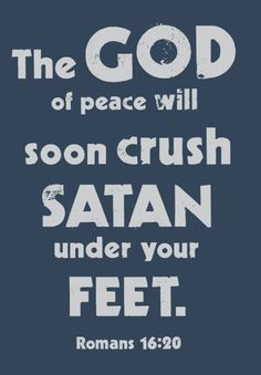 Romans 16:20 ~ God will soon crush satan under your feet / BIBLE IN MY LANGUAGE