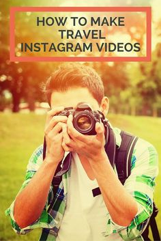 3 tips on how to make awesome Instagram travel videos